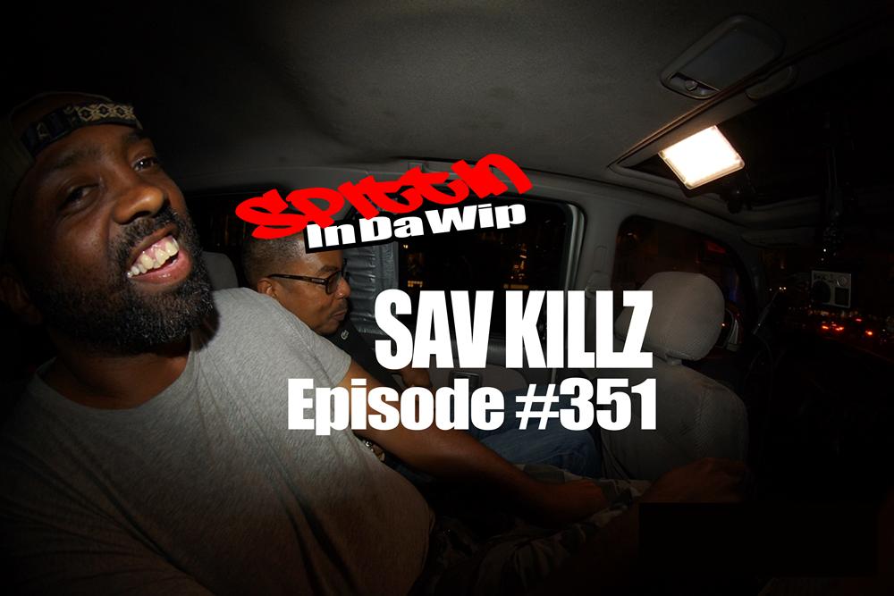 Sav Killz, Spittin In Da Wip